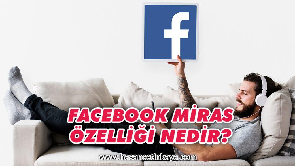 facebook-da-miras-ozelligi-nedir