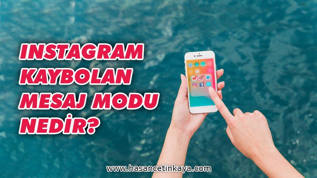 instagram-kaybolan-mesaj-modu-nedir