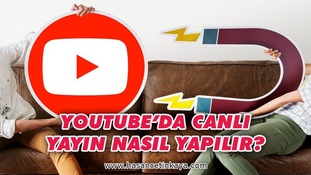 youtube-canli-yayin-nasil-yapilir